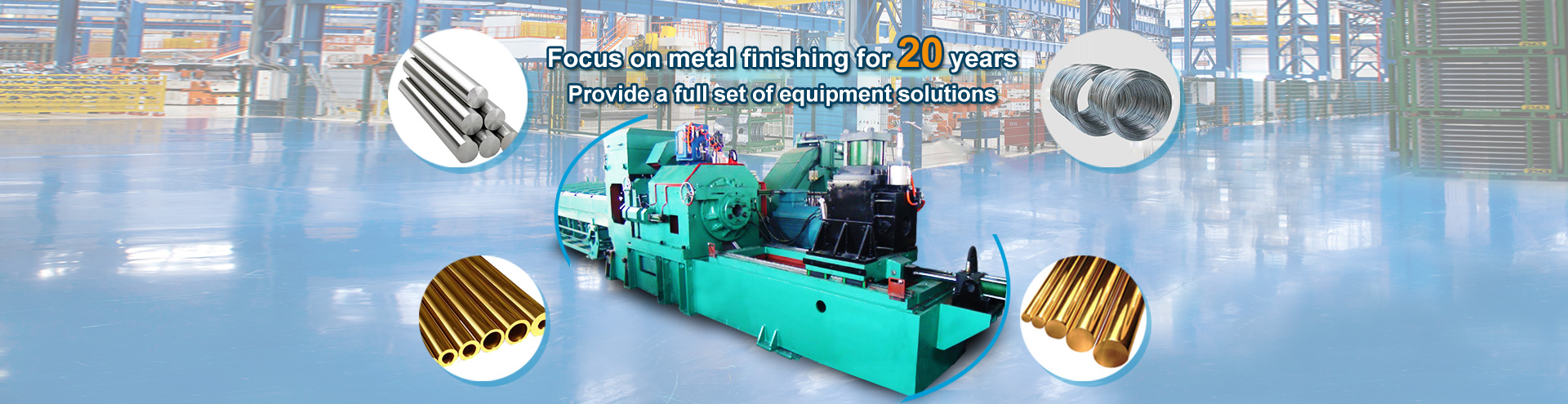 Focus on metal finishing for 20 years,Provide a full set of equipment solutions.